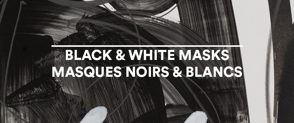 Picture of BLACK & WHITE MASKS / MASQUES NOIRS ET BLANCS